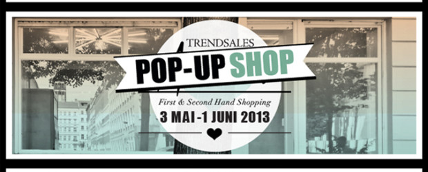 BERLIN POP UP SHOP STORE Trendsale im Berlin 2013